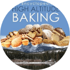Encyclopedia of High Altitude Baking